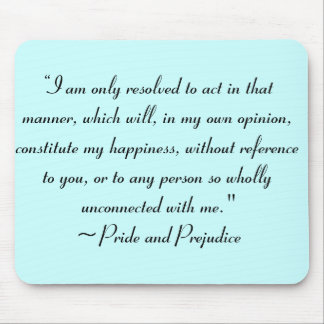 Act in Manner to Constitute Happiness Jane Austen Mouse Pad