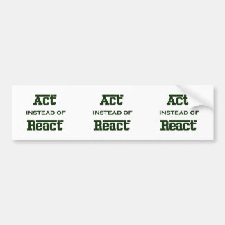 Act instead of React Bumper Sticker