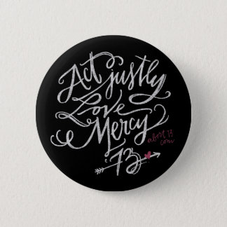 Act Justly. Love Mercy. / Abort73.com Button