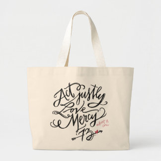 Act Justly. Love Mercy. / Abort73.com Large Tote Bag