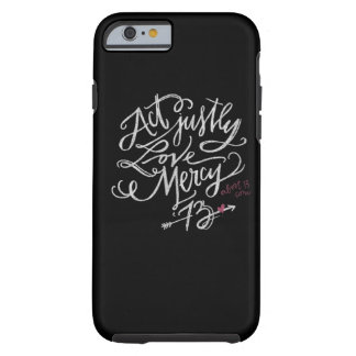 Act Justly. Love Mercy. / Abort73.com Tough iPhone 6 Case