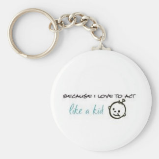 Act Like A Kid Basic Round Button Keychain