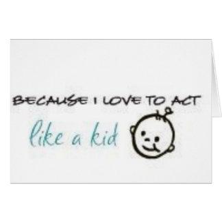 Act Like A Kid Card