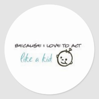 Act Like A Kid Classic Round Sticker