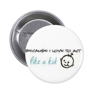 Act Like A Kid Pinback Buttons