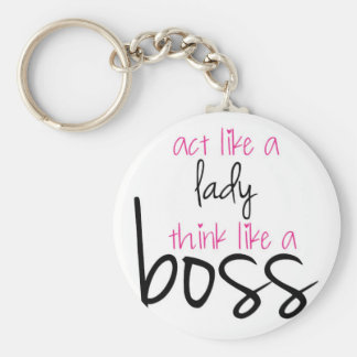 Act Like a Lady Think Like a Boss Keychain