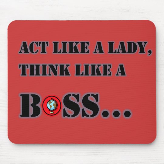 Act Like A Lady Think Like A Boss Mousepad