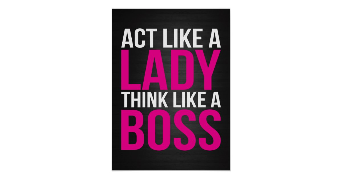 act like a lady think like a boss poster. Black Bedroom Furniture Sets. Home Design Ideas