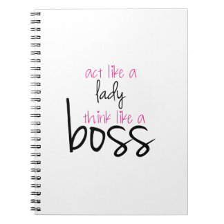 Act Like a Lady Think Like a Boss Spiral Notebook