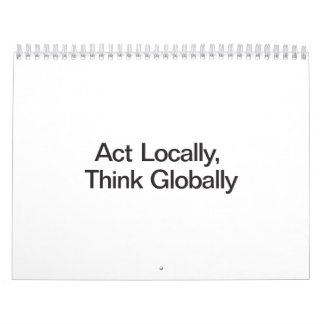 Act Locally, Think Globally Calendar