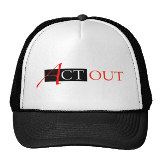 Act Out Trucker Hat