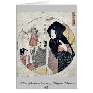 Act ten of the Chushingura by Kitagawa, Utamaro Uk Cards
