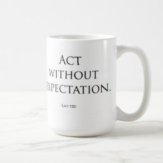 Act Without Expectation Coffee Mug