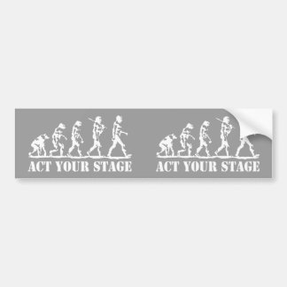 Act Your Stage Bumper Sticker