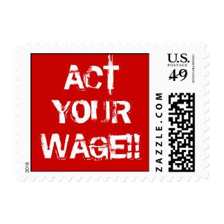 ACT YOUR WAGE!! STAMP