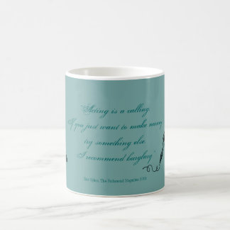 Acting is a Calling Quote Mug