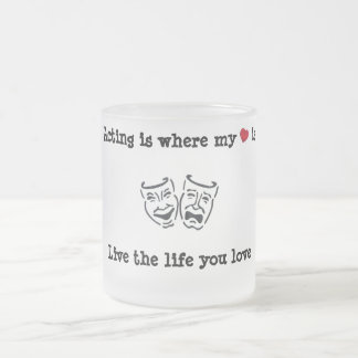 Acting Is Where My Heart Is Frosted Glass Coffee Mug