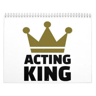 Acting king calendar