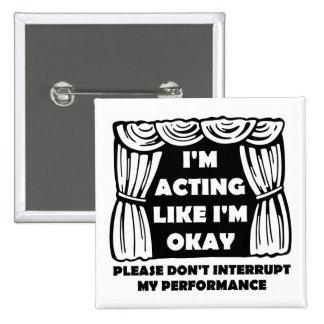 Acting Like I'm Okay Funny Badge Button