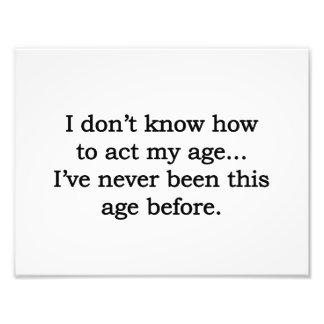 Acting My Age Photo Print