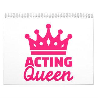 Acting queen calendar