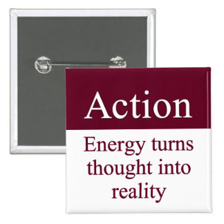 Action - Energy turns thought into reality 2 Inch Square Button