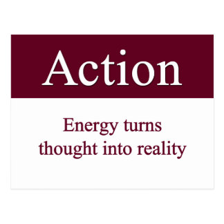 Action - Energy turns thought into reality Postcard