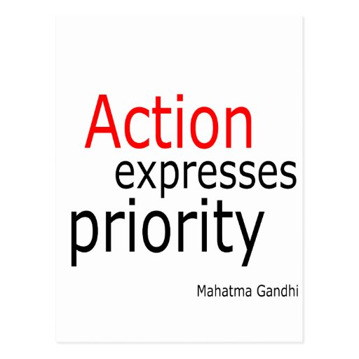 Action expresses priority.. postcard