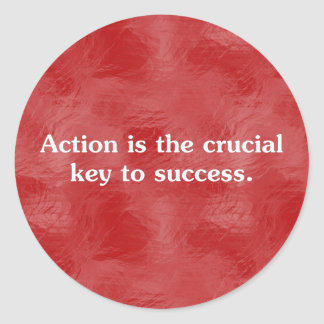 Action is the key to success 2 classic round sticker