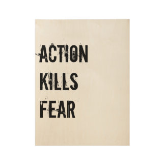 Action Kills Fear poster Wood Poster