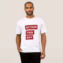ACTION THIS DAY T-Shirt