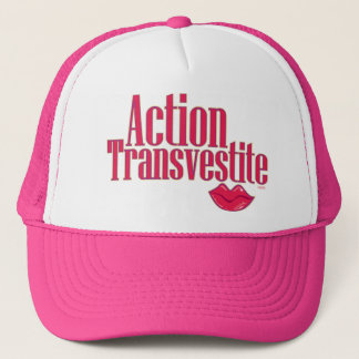 Action Transvestite Trucker Hat