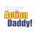 ActionDaddy!: All in a days work for... Post Card