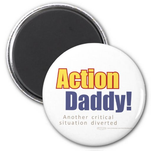 ActionDaddy!: Another critical situation diverted Refrigerator Magnets