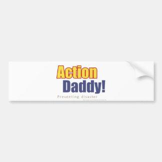 ActionDaddy!: Preventing disaster Bumper Sticker