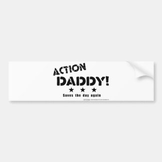 ActionDaddy!: Saves the day again Bumper Sticker