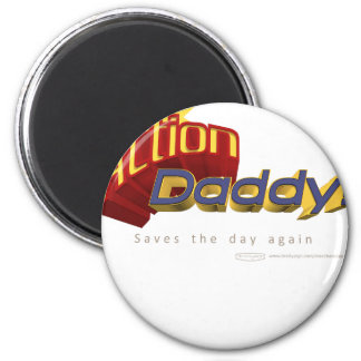 ActionDaddy!: Saves the day again Magnet