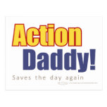 ActionDaddy!: Saves the day again Postcards