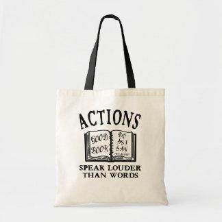 Actions Speak Louder Canvas Bags