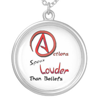 Actions Speak Louder than Beliefs, Atheist Symbol Round Pendant Necklace