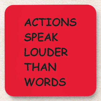 ACTIONS SPEAK LOUDER THAN WORDS TRUTH COMMENTS MOT COASTER