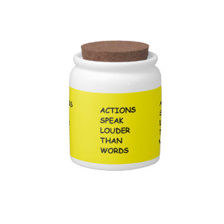ACTIONS SPEAK LOUDER THAN WORDS TRUTH COMMENTS MOT CANDY JARS