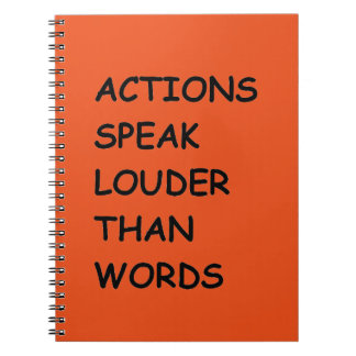 ACTIONS SPEAK LOUDER THAN WORDS TRUTH COMMENTS MOT SPIRAL NOTEBOOKS