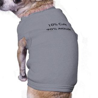 Actitud del 90%, el 10% lindo camisas de mascota