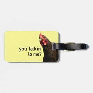 ¿Actitud divertida Chicke - usted Talkin a mí Etiquetas De Maletas