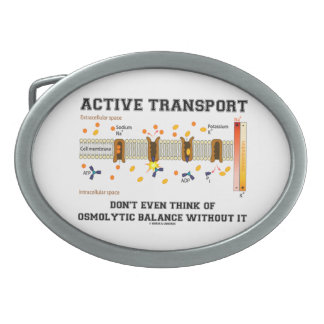 Active Transport Don't Even Think Of Osmolytic Oval Belt Buckle