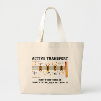 Active Transport Don't Think Of Osmolytic Balance Tote Bag