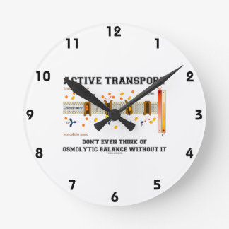 Active Transport Don't Think Of Osmolytic Balance Round Clock