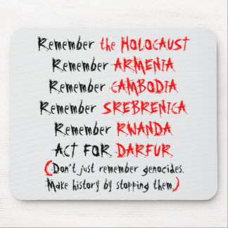 Activism: Don't just remember genocides... Mouse Pad
