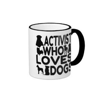 Activist Who Loves Dogs Ringer Mug